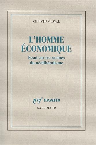L'homme économique: Essai sur les racines du néolibéralisme