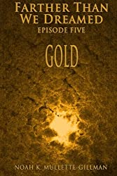 Gold: Volume 5 (Farther Than We Dreamed)