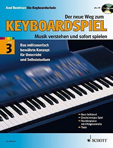 Der neue Weg zum Keyboardspiel: Musik verstehen und sofort spielen. Band 3. Keyboard. Ausgabe mit CD.