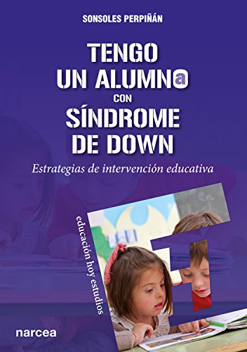 Tengo un alumno con Síndrome de Down: Estrategias de intervención educativa (Educación Hoy Estudios nº 148) por Sonsoles Perpiñán