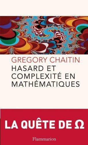 Hasard et complexité en mathématiques de Gregory-J Chaitin (19 janvier 2009) Broché