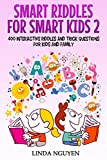 #10: Smart riddles for smart kids 2: 400 interactive riddles and trick questions for kids and family
