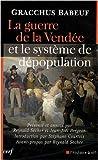 La guerre de la Vendée et le système de dépopulation