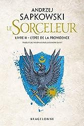 The Witcher : L'Épée de la providence: Sorceleur, T2