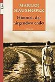 Himmel, der nirgendwo endet: Roman - Marlen Haushofer
