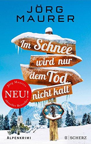 Buchseite und Rezensionen zu 'Im Schnee wird nur dem Tod nicht kalt' von Jörg Maurer