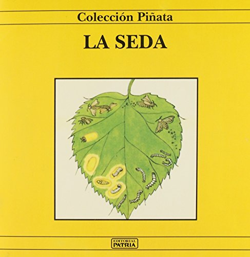 La seda/The Silk (Coleccion Pinata Series)