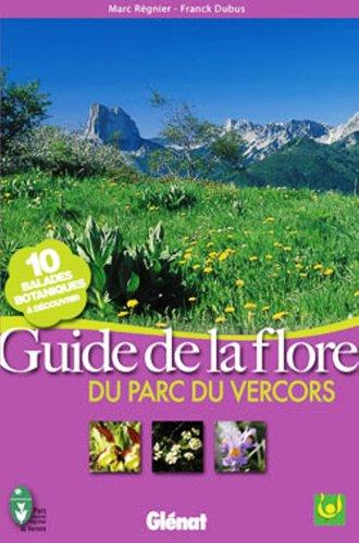 Guide de la flore : Du parc du Vercors par Marc Régnier, Franck Dubus