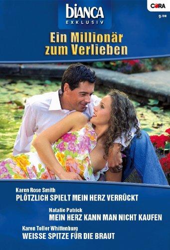 Bianca Exklusiv Band 0177: Plötzlich spielt mein Herz verrückt / Weisse Spitze für die Braut / Mein Herz kann man nicht kaufen /