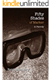 Fifty Shades of Marker: Book Two of the Fifty Shades Parody