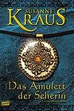 Das Amulett der Seherin: Historischer Roman