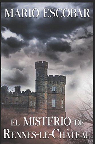 El misterio de Rennes-le-Château: El secreto oculto de los merovingios por Mario Escobar
