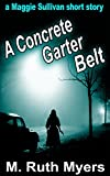 A Concrete Garter Belt: a Maggie Sullivan short story (Maggie Sullivan mysteries)