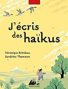 vignette de 'J'écris des haïkus (Véronique Brindeau)'