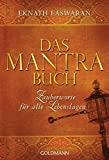 Das Mantra-Buch: Zauberworte für alle Lebenslagen