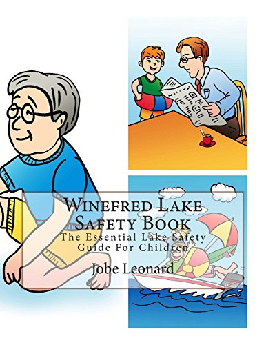 Winefred Lake Safety Book: The Essential Lake Safety Guide For Children