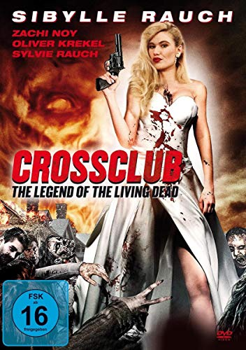 Sibylle Rauch - Crossclub - The Legend of the Living Dead