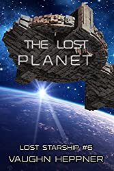 The Lost Planet (Lost Starship Series Book 6)