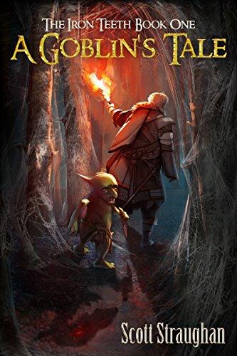 A Goblin's Tale (the Iron Teeth Book 1) por Scott Straughan epub