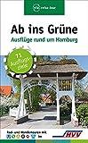 Ab ins Grüne - Ausflüge rund um Hamburg - Sabine Schrader, Judith Höppner