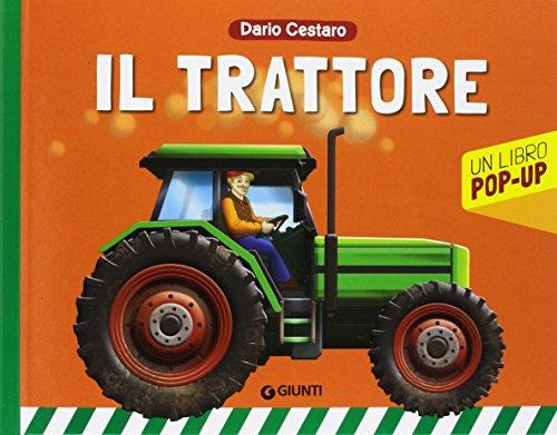Il trattore. Un libro pop-up. Ediz. a colori