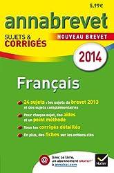Annales Annabrevet 2014 Français: sujets et corrigés du brevet - 3e