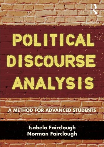 Political Discourse Analysis: A Method for Advanced Students