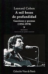 A mil besos de profundidad. Canciones y poemas, 1956-1978 - Volumen I par Alberto Manzano