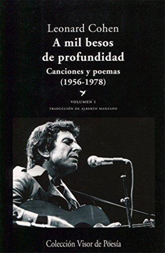 A mil besos de profundidad. Canciones y poemas, 1956-1978 - Volumen I (Visor de Poesía) por Alberto Manzano