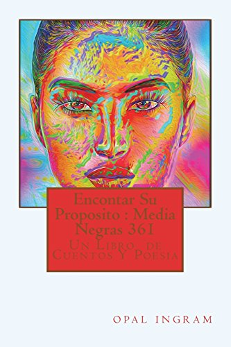 Encontar Su Proposito : Media  Negras 361: Un Libro  de  Cuentos Y Poesia: Volume 2 (Black Stockings) por Opal S Ingram