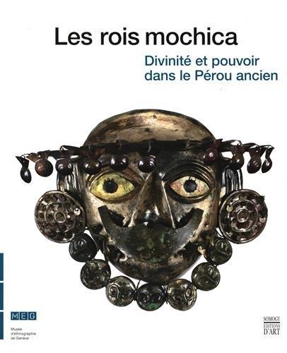 Les rois mochica : Divinité et pouvoir dans le Pérou ancien, Exposition présentée au Musée d'ethnographie de Genève du 31 octobre 2014 au 3 mai 2015