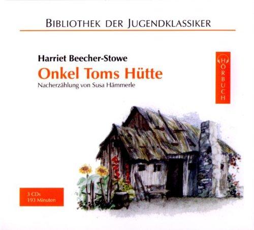 Onkel Toms Hütte. 3 CDs: Nacherzählung von Susa Hämmerle