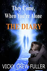 They Come When You're Alone: THE DIARY