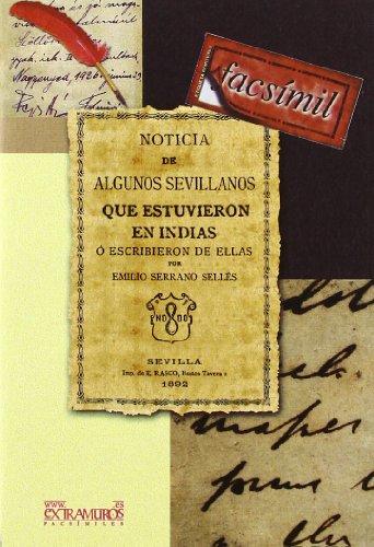 Noticia De Algunos Sevillanos Que Estuvieron En Indias Ó Escribieron De Ellas (América)