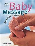 Babymassage: Das Wohlfühl-Praxisbuch