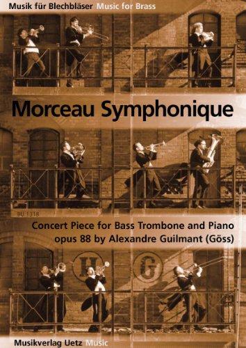 Morceau Symphonique. Concert Piece For Bass Trombone and Piano / Konzertstück für Bassposaune und Klavier op. 88 (Musik für Blechbläser)