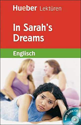 In Sarah's Dreams: Lektüre mit Audio-CD (Hueber Lektüren)
