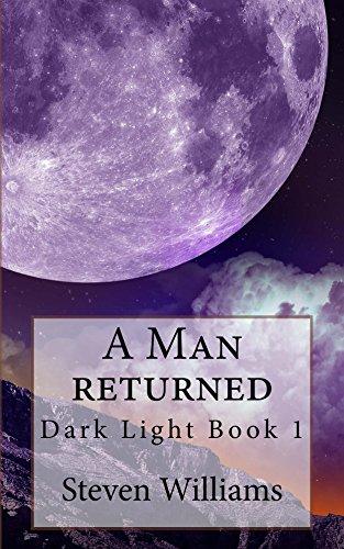 A man returned dark light book 1 ebook steven williams amazon a man returned dark light book 1 by williams steven fandeluxe Image collections