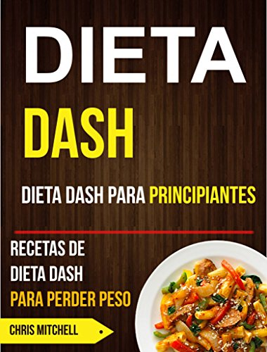 Dieta Dash: Dieta Dash para Principiantes: Recetas de Dieta Dash ...