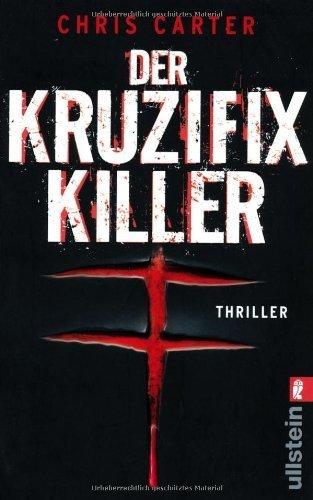 Der Kruzifix-Killer von Chris Carter Ausgabe (2009)