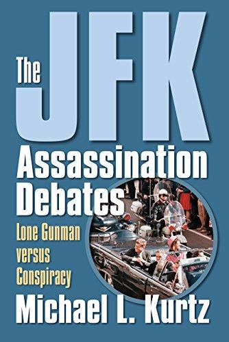 The JFK Assassination Debates: Lone Gunman versus Conspiracy (English Edition)