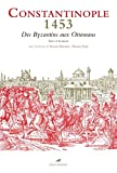 Constantinople 1453 : Des Byzantins aux Ottomans - Textes et documents