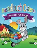 Bastelbuch Ostern: Malbuch für Kinder