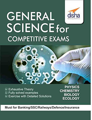 General Science for Competitive Exams – SSC/ Banking/ Railways/ Defense/ Insurance