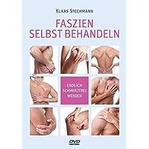 Faszien selbst behandeln: Endlich schmerzfrei werden (inkl. DVD)
