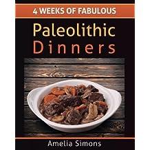 4 Weeks of Fabulous Paleolithic Dinners - LARGE PRINT (4 Weeks of Fabulous Paleo Recipes) (Volume 3) by Amelia Simons (2014-05-20)