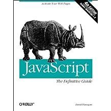 JavaScript: The Definitive Guide 4th edition by Flanagan, David (2001) Taschenbuch