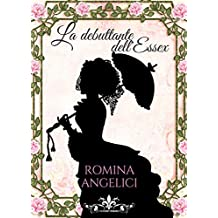 La debuttante dell'Essex (Literary Romance Vol. 13)
