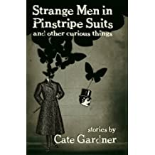 Strange Men in Pinstripe Suits & Other Curious Things