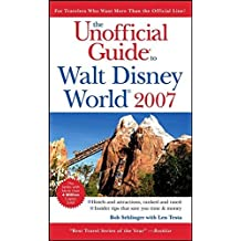 The Unofficial Guide to Walt Disney World 2007 (Unofficial Guides) by Bob Sehlinger (2006-08-21)
